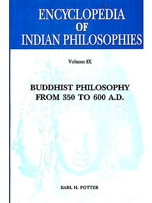 Encyclopedia of Indian Philosophies - Volume IX (Buddhist Philosophy from 350 to 600 A.D.)