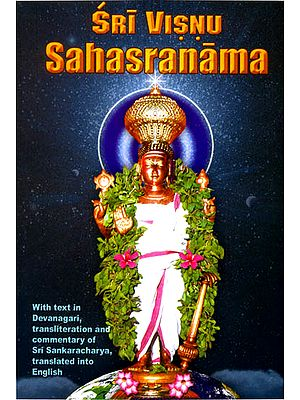 SRI VISNU SAHASRANAMA (With Text, Transliteration, Translation and    commentary of Sri Sankaracarya / Shankaracharya)