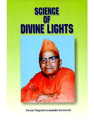 Science Of Divine Lights: A Latest Research on Self and God-Realization  by the Medium of 154 Divine Lights