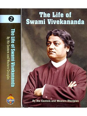 The Life of Swami Vivekananda: By His Eastern and Western Disciples (2 Volumes)