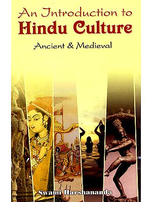 An Introduction to Hindu Culture: Ancient and Medieval