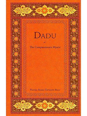 Dadu The Compassionate Mystic