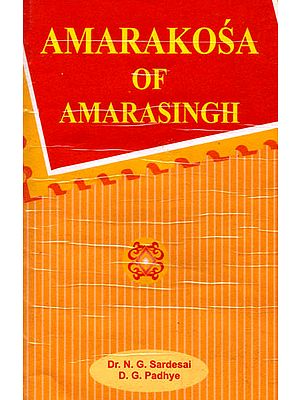Amarakosa of Amarasingh (A Sanskrit Dictionary of Amarasingh's amalinganusasanam in three Chapters Critically Edited with Introduction and English Equivalents for each word and English Word-Index)