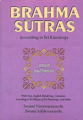 Brahma Sutras (With Text, English Rendering, Comments According to Sri-Bhasya of Sri Ramanuja, and Index)