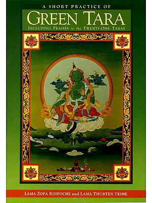 A Short Practice of Green Tara (Including Praises to the Twenty-One Taras)