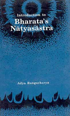 Introduction to Bharata's Natyasastra