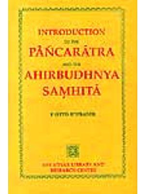 INTRODUCTION TO THE PANCARATRA AND AHIRBUDHNYA SAMHITA