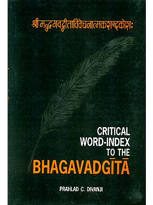 Critical Word Index to the BHAGAVADGITA