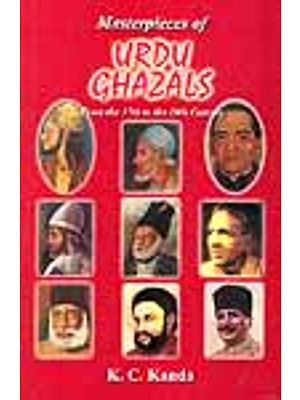 Masterpieces of URDU GHAZALS: From the 17th to the 20th Century