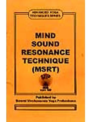 MIND SOUND RESONANCE TECHNIQUE (MSRT)