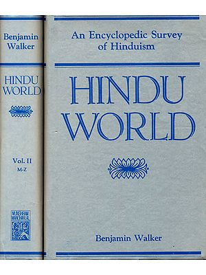 An Encyclopedic Survey of Hinduism Hindu World Two Volumes