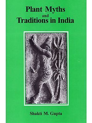 Plant Myths and Traditions in India