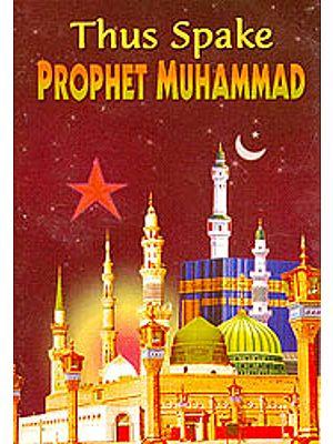 Thus Spake Prophet Muhammad