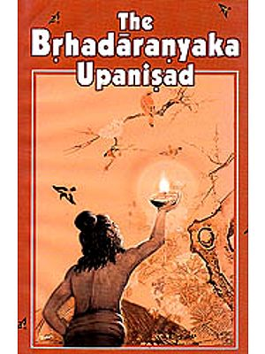 The Brhadaranyaka Upanisad: The Most Useful Edition for Self Study