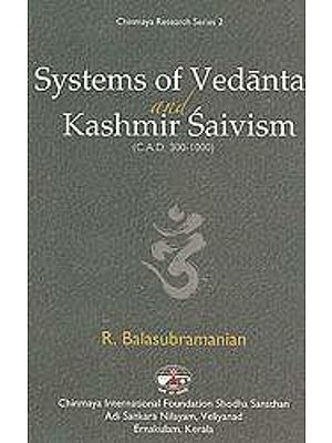 Systems of Vedanta And Kashmir Saivism (C.A.D. 300?1000)