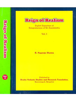 Reign of Realism: English Exposition of Dasaprakaranas of Sri Anandatirtha (In 2 Volumes)