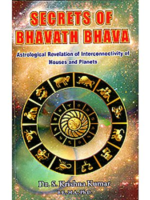 Secrets of Bhavath Bhava: Astrological Revelation of Interconnectivity of Houses And Planets