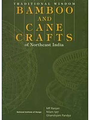 Bamboo and Cane Crafts (of Northeast India)