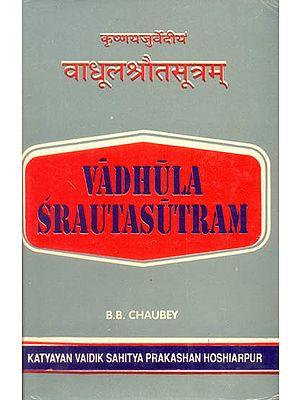 वाधूलश्रौतसूत्रम्: Vadhula Srauta Sutram