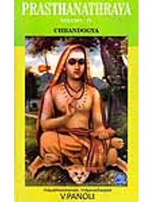 Prasthanathraya Volume-IV Chandogya Upanishad (The Only Edition with Shankaracharya's Commentary