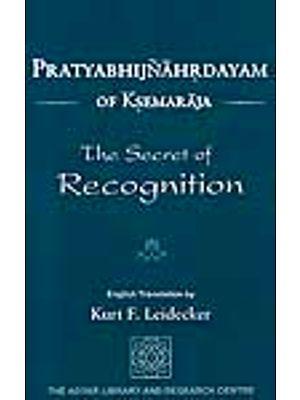 Pratyabhijnahrdayam of Ksemaraja - The Secret of Recognition