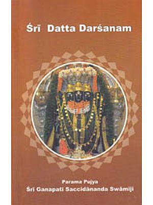 Sri Datta Darsanam: The Story of Lord Dattatreya