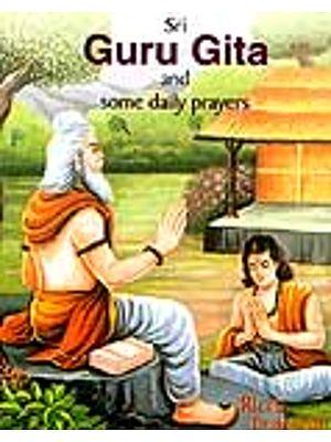 Sri Guru Gita and Some Daily Prayers (Transliteration with English Rendering)