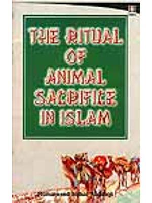 The Ritual of Animal Sacrifice in Islam