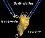 Sarit Wolfus- Israeli handmade jewelry - Sarit Wolfus, an Israeli jewelry artist, creates handmade jewelry in one of a kind or limited editions. All jewelry designs are made of silver, gold & gemstones