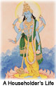 A Householder's Life, Lord Vishnu Shows the Way